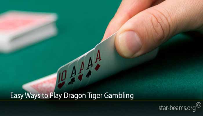 Easy Ways to Play Dragon Tiger Gambling