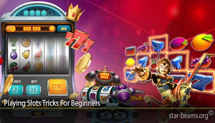 Playing Slots Tricks For Beginners